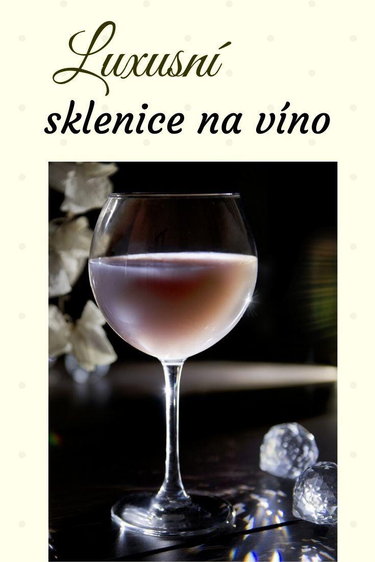 Luxusní sklenice na víno