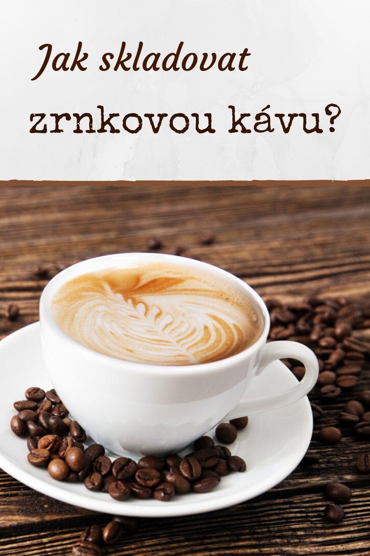 skladování zrnkové kávy