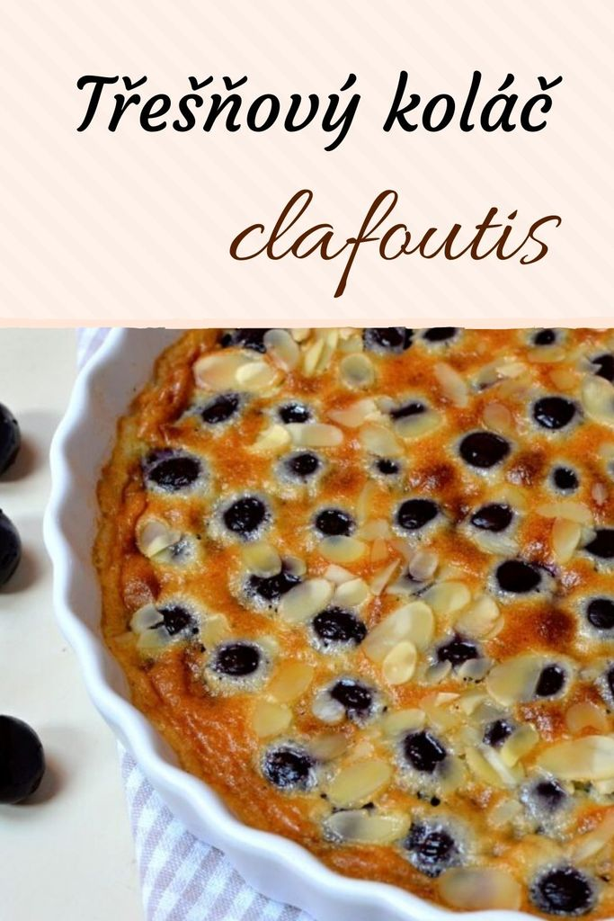 clafoutis francouzský třešňový koláč